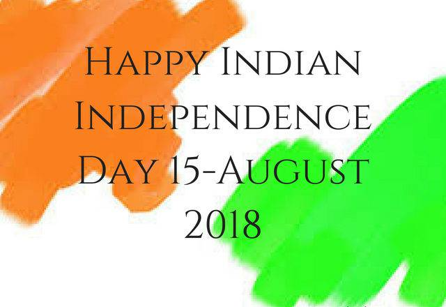 Happy Indian Independence Day 15-August 2018